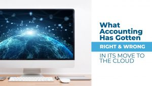 What-Accounting-Has-Gotten-Right-And-Wrong-in-its-Move-to-the-Cloud