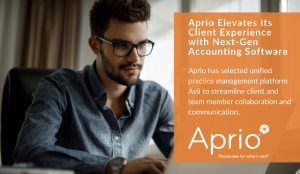 Aprio Elevates Its Client Experience with Next-Gen Accounting Software